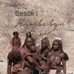 Besök i Himbabyn, Himba, Grootberg, Namibia