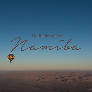 Luftballong i Namibia, Sossusvlei, Namib Naukluft