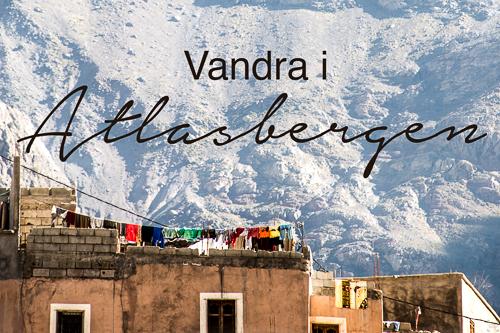 Resa till Marrakech, vandra i atlasbergen