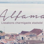 Alfama, weekend i Lissabon