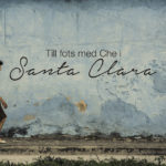 Santa Clara, Kuba omslagsbild, Pa vift en reseblogg, www.cathinkaingman.se