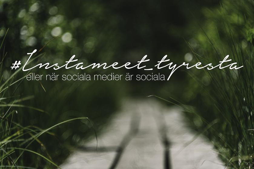 Sociala medier, reseblogg, instameet, tyresta, instawalk